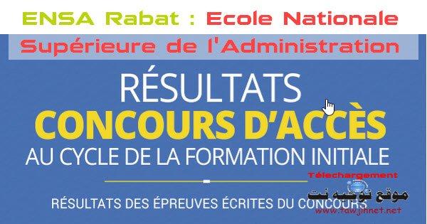 Résultats Ecrit ConcoursEcole Nationale Supérieure de l'Administration ENSA Rabat 2017-2018