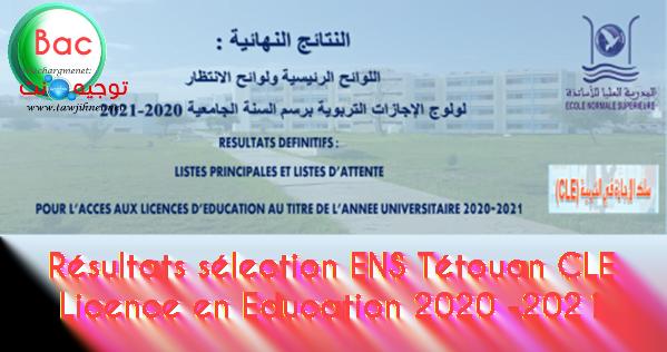 Résultats sélection ENS TétouanCLE Licence en Education 2020 -2021