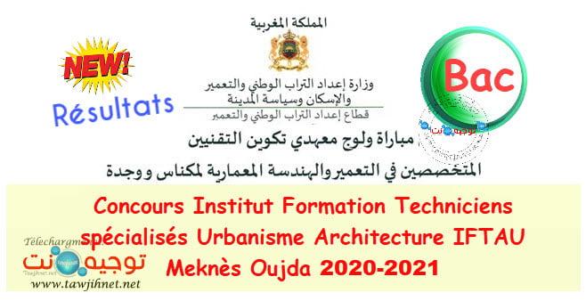 Résultats Selection Concours IFTAU  Meknès Oujda 2020 - 2021
