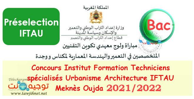 Preselection IFTAU  IFTSAU  Meknès Oujda 2021 - 2022