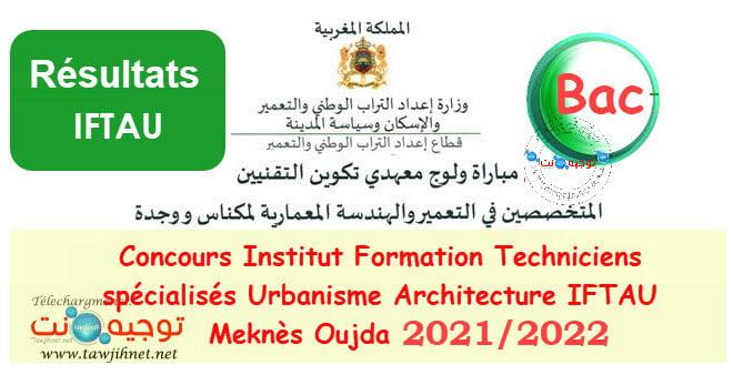 Resultats IFTAU  IFTSAU  Meknès Oujda 2021 - 2022